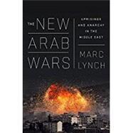The New Arab Wars by Lynch, Marc, 9781610397728