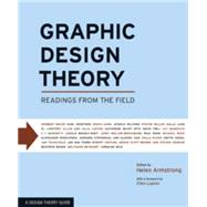 Graphic Design Theory : Readings from the Field by Armstrong, Helen, 9781568987729