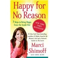 Happy for No Reason 7 Steps to Being Happy from the Inside Out by Shimoff, Marci; Kline, Carol, 9781416547730