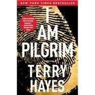I Am Pilgrim A Thriller by Hayes, Terry, 9781439177730