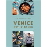 Venice: Recipes Lost and Found by Caldesi, Katie; Caldesi, Giancarlo; Cathcart, Helen, 9781742707730