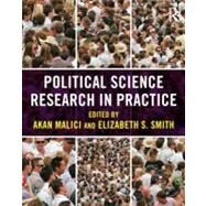 Political Science Research In Practice by Malici; Akan, 9780415887731