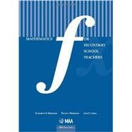 Mathematics for Secondary School Teachers by Bremigan, Elizabeth G.; Bremigan, Ralph J.; Lorch John D., 9780883857731