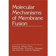 Molecular Mechanisms of Membrane Fusion by Ohki, Shinpei (CON), 9780306427732