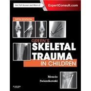 Green's Skeletal Trauma in Children by Mencio, Gregory A., M.d., 9780323187732
