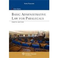 Basic Administrative Law for Paralegals, Fourth Edition by Adams, Anne, 9780735577732