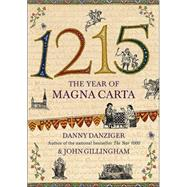 1215 : The Year of Magna Carta by Danny Danziger; John Gillingham, 9780743257732