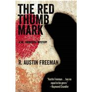The Red Thumb Mark by Freeman, R. Austin, 9781510707733