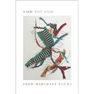 Said Not Said by Marchant, Fred, 9781555977733