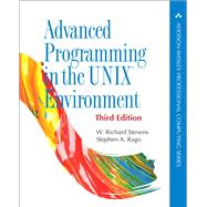 Advanced Programming in the UNIX Environment by Stevens, W. Richard; Rago, Stephen A., 9780321637734