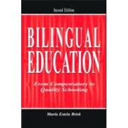 Bilingual Education: From Compensatory to Quality Schooling by Brisk; María Estela, 9780805847734
