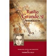 Rutilio Grande, Sj: Homilies and Writings by Kelly, Thomas M., 9780814687734