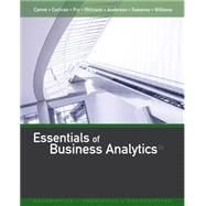 Essentials of Business Analytics by Camm, Jeffrey D.; Cochran, James J.; Fry, Michael J.; Ohlmann, Jeffrey W.; Anderson, David R., 9781305627734