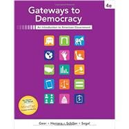 Gateways to Democracy by Geer, John G.; Herrera, Richard; Schiller, Wendy J.; Segal, Jeffrey A., 9781337097734