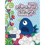 Whimsical Designs Coloring Book by Piece O' Cake Designs; Goldsmith, Becky (ART); Jenkins, Linda (ART), 9781607057734