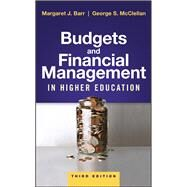 Budgets and Financial Management in Higher Education by Barr, Margaret J.; McClellan, George S., 9781119287735