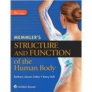 Memmler's Structure and Function of the Human Body, HC by Hull, Kerry L.; Cohen, Barbara Janson, 9781496317735