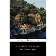 The Enchanted April by Von Arnim, Elizabeth; Bowen, Brenda, 9780143107736