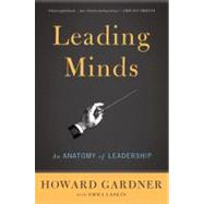 Leading Minds : An Anatomy of Leadership by Gardner, Howard; Laskin, Emma (COL), 9780465027736