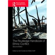 The Routledge Handbook of Ethnic Conflict by Cordell; Karl, 9781138847736
