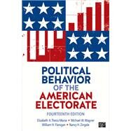 Political Behavior of the American Electorate by Theiss-Morse, Elizabeth A.; Wagner, Michael W.; Flanigan, William H.; Zingale, Nancy H., 9781506367736