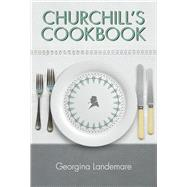 Churchill's Cookbook by Landemare, Georgina; Lady Churchill; Reed, Phil, 9781904897736