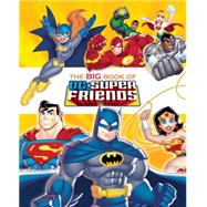 The Big Book of DC Super Friends (DC Super Friends) by BERRIOS, FRANKGOLDEN BOOKS, 9780553507737