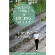 The Long Running Life of Helena Zigon by Praprotnik, Jasmina Kozina, 9780875807737