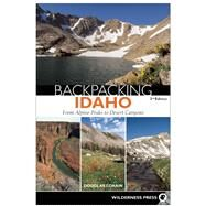Backpacking Idaho From Alpine Peaks to Desert Canyons by Lorain, Douglas, 9780899977737
