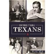 Unforgettable Texans by Haile, Bartee, 9781467137737