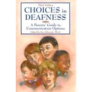 Choices in Deafness : A Parents' Guide to Communication Options by Schwartz, Sue, 9781890627737