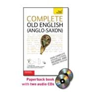Complete Old English (Anglo-Saxon) with Two Audio CDs: A Teach Yourself Guide by Atherton, Mark, 9780071747738