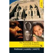 Psychology of Blacks: Centering Our Perspectives in the African Consciousness by Parham; Thomas A, 9780131827738