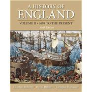 A History of England, Volume 2: 1688 to the present by Roberts; Clayton, 9780205867738