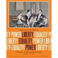 Liberty, Equality, Power A History of the American People, Volume I: To 1877, Concise Edition by Murrin, John M.; Johnson, Paul E.; McPherson, James M.; Fahs, Alice; Gerstle, Gary, 9781133947738