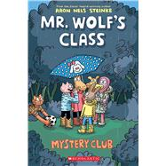 Mystery Club (Mr. Wolf's Class #2) by Steinke, Aron Nels, 9781338047738
