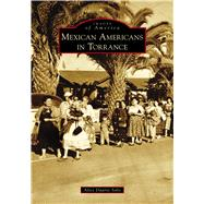 Mexican Americans in Torrance by Solis, Alicia Duarte, 9781467127738