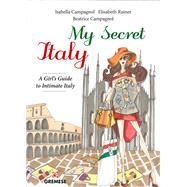My Secret Italy by Campagnol, Isabella; Campagnol, Beatrice; Rainer, Elisabeth (CON), 9788873017738