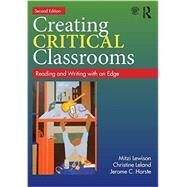 Creating Critical Classrooms: Reading and Writing with an Edge by Lewison; Mitzi, 9780415737739