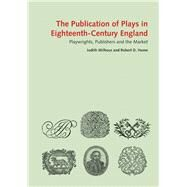 The Publication of Plays in London 1660-1800 by Milhous, Judith; Hume, Robert D., 9780712357739