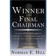 Winner and Final Chairman by Hill, Norman E., 9780741447739