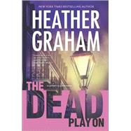 The Dead Play On by Graham, Heather, 9780778317739