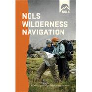 Nols Wilderness Navigation by Trantham, Gene; Wells, Darran; Wilson, Helen, 9780811737739