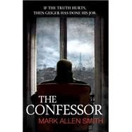 The Confessor by Allen Smith, Mark, 9780857207739