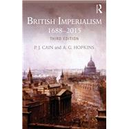British Imperialism: 1688-2015 by Cain; P. J., 9781138817739