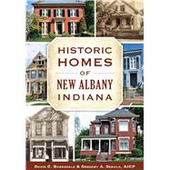 Historic Homes of New Albany, Indiana by Barksdale, David C.; Sekula, Gregory A., 9781467117739