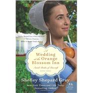 A Wedding at the Orange Blossom Inn by Gray, Shelley Shepard, 9780062337740