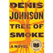 Tree of Smoke A Novel by Johnson, Denis, 9780312427740
