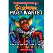 A Nightmare on Clown Street (Goosebumps Most Wanted #7) by Stine, R.L., 9780545627740