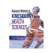 Research Methods in Kinesiology and the Health Sciences by Hall, Susan; Getchell, Nancy, 9780781797740